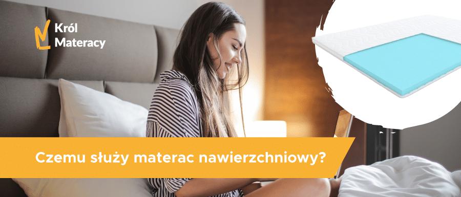 Czemu służy materac nawierzchniowy?