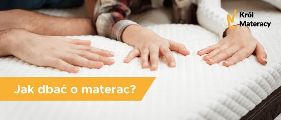 Jak dbać o materac?