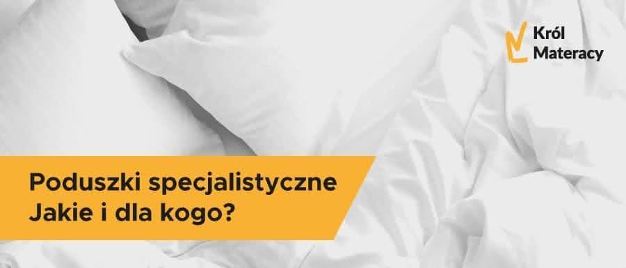 Poduszki specjalistyczne – jakie i dla kogo?